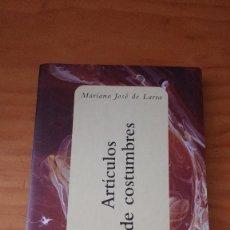 Libros de segunda mano: ARTÍCULOS DE COSTUMBRES (MARIANO JOSÉ DE LARRA) (ESPASA - 2000). Lote 62502076
