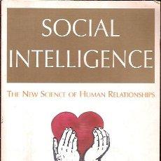Libros de segunda mano: SOCIAL INTELLIGENCE THE NEW SCIECE OF HUMAN RELATIONSHIPS DANIEL GOLEMAN. Lote 63348788