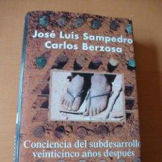 Libros de segunda mano: CONCIENCIA DEL SUBDESARROLLO VEINTICINCO AÑOS DESPUÉS. JOSÉ LUIS SAMPEDRO Y CARLOS BERZOSA. Lote 63573124