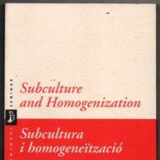 Libros de segunda mano: SUBCULTURA I HOMOGENEITZACIO / SUBCULTURE AND HOMOGENITZATION - J.BEVERLEY - INGLES/CATALAN *. Lote 63797487