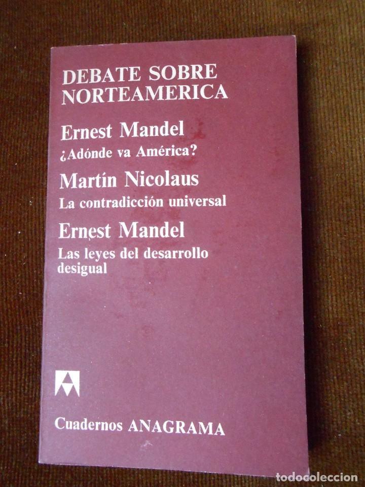 DEBATE SOBRE NORTEAMÉRICA - ERNEST MANDEL / MARTÍN NICOLAUS (Libros de Segunda Mano - Pensamiento - Sociología)