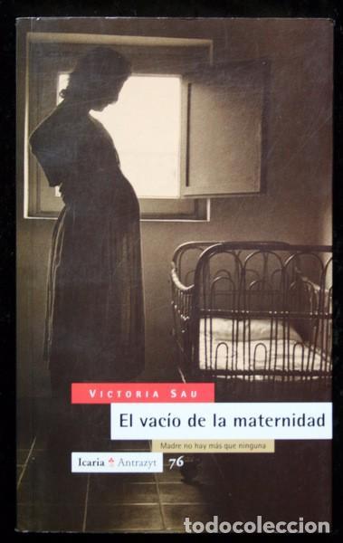 EL VACIO DE LA MATERNIDAD - VICTORIA SAU - ISBN: 9788474262391 (Libros de Segunda Mano - Pensamiento - Sociología)