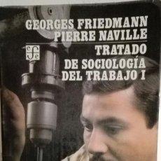 Libros de segunda mano: TRATADO DE SOCIOLOGÍA DEL TRABAJO. VOL. I Y II. GEORGES FRIEDMANN. PIERRE NAVILLE. Lote 64508263