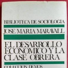 Libros de segunda mano: JOSÉ MARÍA MARAVALL . EL DESARROLLO ECONÓMICO Y LA CLASE OBRERA. Lote 64778595