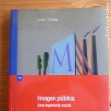 Libros de segunda mano: IMÁGEN PÚBLICA. UNA INGENIERÍA SOCIAL. COSTA, JOAN FUNDESCO 1992 308PP. Lote 64827339