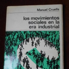 Libros de segunda mano: LOS MOVIMIENTOS SOCIALES EN LA ERA INDUSTRIAL -MANUEL CRUELLS. Lote 64979695