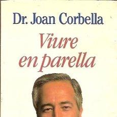 Libros de segunda mano: VIURE EN PARELLA DR JOAN CORBELLA. Lote 64989623