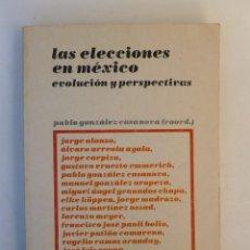 Libros de segunda mano: LAS ELECCIONES EN MÉXICO. EVOLUCIÓN Y PERSPECIVAS- PABLO GONZÁLEZ CASANOVA- ED.SIGLO XXI. 385PP. Lote 65741658