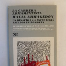 Libros de segunda mano: LA CARRERA ARMAMENTISTA HACIA ARMAGEDON - VARIOS AUTORES - ED. SIGLO XXI. 167PP. Lote 65746718
