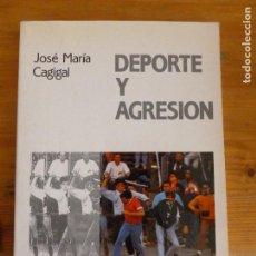 Libros de segunda mano: DEPORTE Y AGRESIÓN. JOSE MARIA CAGIGAL. ALIANZA DEPORTE. 1990 152PP. Lote 65989750