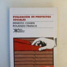 Libros de segunda mano: EVALUACIÓN DE PROYECTOS SOCIALES - ERNESTO COHEN, ROLANDO FRANCO - ED. SIGLO XXI. 318PP. Lote 66304742