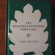 Libros de segunda mano: LES MILLORS LLEGENDES POPULARS --JOAN AMADES. Lote 66441434