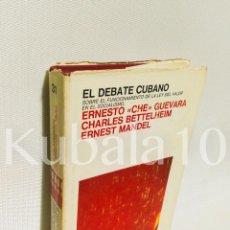 Libros de segunda mano: EL DEBATE CUBANO · ERNESTO CHE GUEVARA · ERNEST MANDEL · ED. LAIA. Lote 66444374