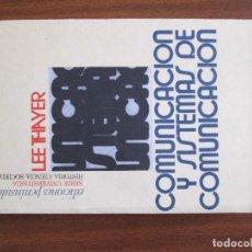 Libros de segunda mano: COMUNICACIÓN Y SISTEMAS DE COMUNICACIÓN -- LEE THAYER. Lote 66498362