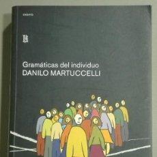 Libros de segunda mano: GRAMÁTICAS DEL INDIVIDUO. DANILO MARTUCCELLI. LOSADA. 2007. 1ª EDICIÓN!! COMO NUEVO!!. Lote 66878494