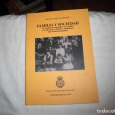 Libros de segunda mano: FAMILIA Y SOCIEDAD UN ESTUDIO ANTROPOLOGICO EN EL CENTRO Y OCCIDENTE DE ASTURIAS.ADOLFO GARCIA MARTI. Lote 66923670
