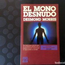 Libros de segunda mano: EL MONO DESNUDO.- DESMOND MORRIS. Lote 66928366