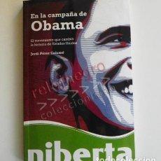 Libros de segunda mano: EN LA CAMPAÑA DE OBAMA LIBRO GENTE IMPLICADA EN YES WE CAN- PERIODISMO POLÍTICA SOCIEDAD EEUU BARACK. Lote 66963406