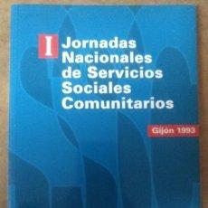 Libros de segunda mano: I JORNADAS NACIONALES DE SERVICIOS SOCIALES COMUNITARIOS GIJON 1993 - MINISTERIO DE ASUNTOS SOCIALES. Lote 67054182