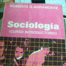 Libros de segunda mano: SOCIOLOGIA. ( CURSO INTRODUCTORIO). ROBERTO D. AGRAMONTE. 1972. Lote 67425785