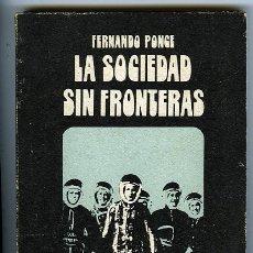 Libros de segunda mano: FERNANDO PONCE: LA SOCIEDAD SIN FRONTERAS. COL. HORA H Nº 29 ENSAYOS Y DOCUMENTOS. Lote 67598765