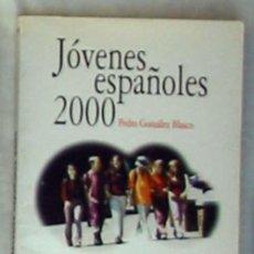 Libros de segunda mano: JÓVENES ESPAÑOLES 2000 - PEDRO GONZÁLEZ BLASCO - ACENTO EDITORIAL 2000 - VER INDICE Y DESCRIPCIÓN. Lote 67724233