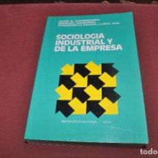 Libros de segunda mano: SOCIOLOGIA INDUSTRIAL Y DE LA EMPRESA. Lote 68042293