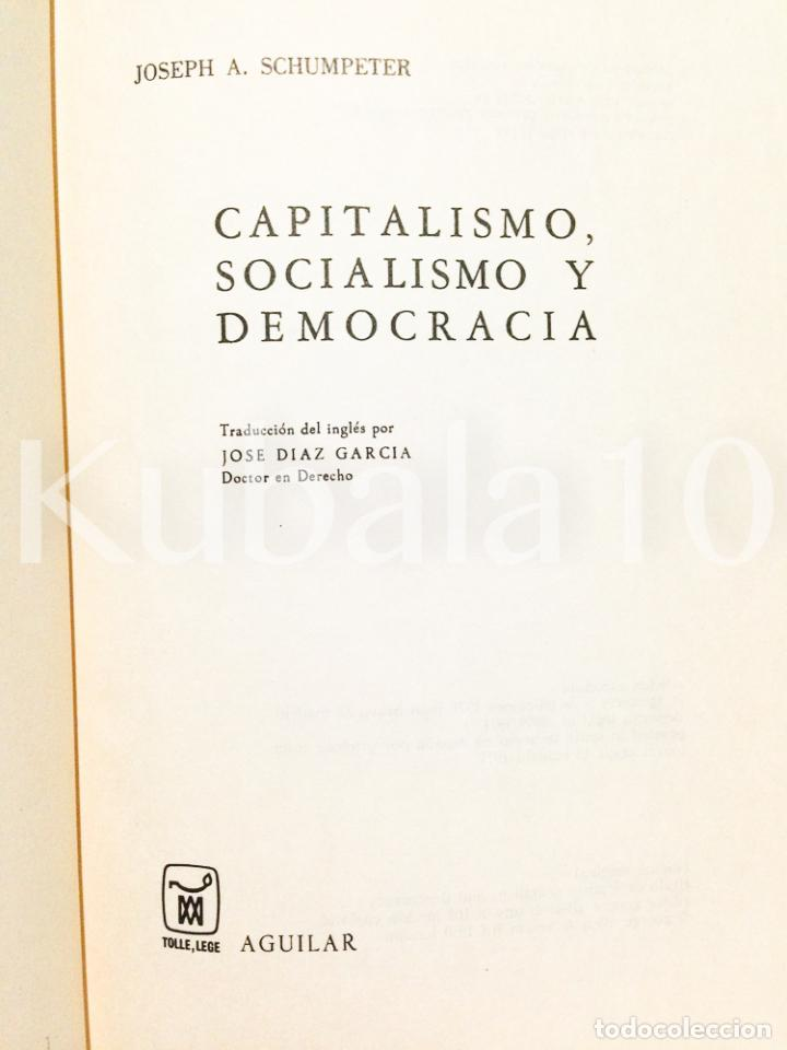 Libros de segunda mano: CAPITALISMO, SOCIALISMO Y DEMOCRACIA ·· JOSEPH A. SCHUMPETER ·· ED. AGUILAR - Foto 2 - 68129025