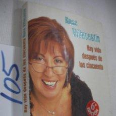 Libros de segunda mano: HAY VIDA DESPUES DE LOS CINCUENTA - ROSA VILLACASTIN. Lote 68330337