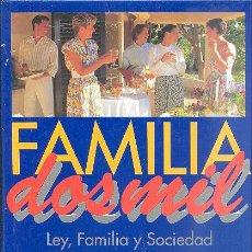 Libros de segunda mano: FAMILIA DOS MIL: LEY, FAMILIA Y SOCIEDAD. VOLUMEN 5 PLANETA. Lote 68744049