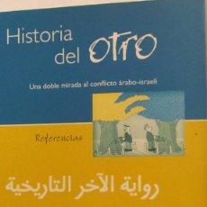 Libros de segunda mano: HISTORIA DEL OTRO UNA DOBLE MIRADA AL CONFLICTO ÁRABO-ISRAELÍ (INTERMON-OXFAM). Lote 68768973