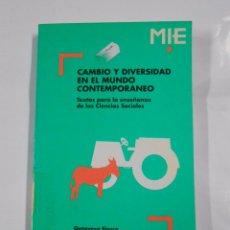 Libros de segunda mano: CAMBIO Y DIVERSIDAD EN EL MUNDO CONTEMPORANEO. GENOVENA BIOSCA. CARMEN CLAVIJO. TDK85. Lote 69527173