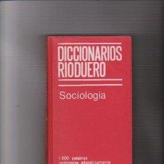 Libros de segunda mano: DICCIONARIOS RIODUERO - SOCIOLOGIA - 1980. Lote 69699209