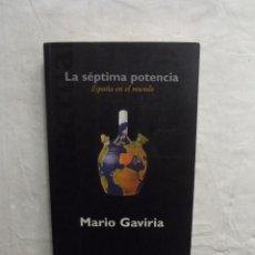 Libros de segunda mano: LA SEPTIMA POTENCIA ESPAÑA EN EL MUNDO DE MARIO HAVIRIA. Lote 69707633