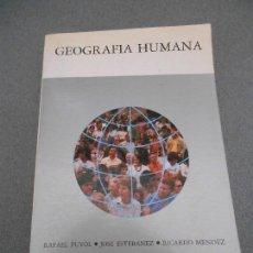 Libros de segunda mano: GEOGRAFIA HUMANA. . Lote 69759897
