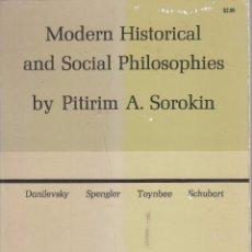 Libros de segunda mano: PITIRIM A. SOROKIN. MODERN HISTORICAL AND SOCIAL PHILOSOPHIES. NUEVA YORK, 1950.. Lote 70091201