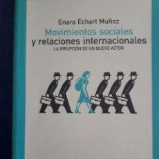 Libros de segunda mano: MOVIMIENTOS SOCIALES Y RELACIONES INTERNACIONALES / ENARA ECHART MUÑOZ / EDIT. CATARATA / 2008. Lote 70671721