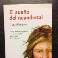 Libros de segunda mano: EL SUEÑO DEL NEANDERTAL, CLIVE FINLAYSON. Lote 71350995