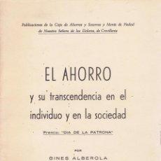 Libros de segunda mano: ALBEROLA, GINES. EL AHORRO Y SU TRANSCENDENCIA EN EL INDIVIDUO Y EN LA SOCIEDAD. CREVILLENETE: CAJA . Lote 71481659