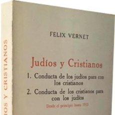 Libros de segunda mano: VERNET: JUDÍOS Y CRISTIANOS. (CONDUCTA DE LOS JUDÍOS PARA CON LOS CRISTIANOS; CONDUCTA DE LOS CRISTI. Lote 72031743