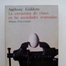 Libros de segunda mano: ANTHONY GIDDENS. LA ESTRUCTURA DE CLASES EN LAS SOCIEDADES AVANZADAS.ALIANZA EDITORIAL.1983.. Lote 72213111