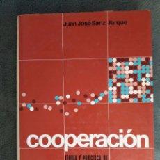Libros de segunda mano: COOPERACIÓN / TEORÍA Y PRÁCTICA DE LAS SOCIEDADES COOPERATIVAS / JUAN JOSÉ SANZ / EDI.UNIVERSIDAD PO. Lote 72277507