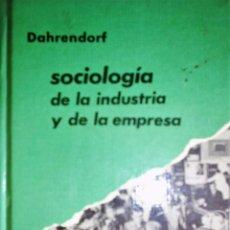 Libros de segunda mano: SOCIOLOGÍA DE LA INDUSTRIA Y DE LA EMPRESA DE DAHRENDORF. Lote 26883775
