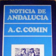 Libros de segunda mano: NOTICIA DE ANDALUCÍA DE ALFONSO CARLOS COMÍN. Lote 49044077