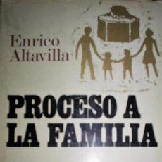 Libros de segunda mano: PROCESO A LA FAMILIA DE ENRICO ALTAVILLA.1ª EDICIÓN.. Lote 27249170