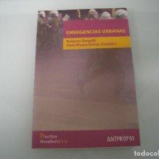 Libros de segunda mano: EMERGENCIAS URBANAS - R. BERGALLI - I. RIVERA (COORDS.) - ANTHROPOS - DESAFÍOS - 1ª EDICIÓN 2006. Lote 72339867
