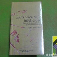 Libros de segunda mano: BERARDI, FRANCO: LA FÁBRICA DE LA INFELICIDAD. NUEVAS FORMAS DE TRABAJO Y MOVIMIENTO GLOBAL.... Lote 95726983