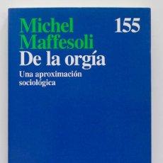 Libros de segunda mano: DE LA ORGÍA. UNA APROXIMACIÓN SOCIOLÓGICA. . Lote 72903143