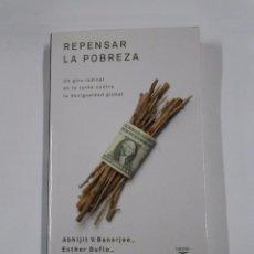 Libros de segunda mano: REPENSAR LA POBREZA. ABHIJIT V. BANERJEE. ESTHER DUFLO. TDK140. Lote 130257007
