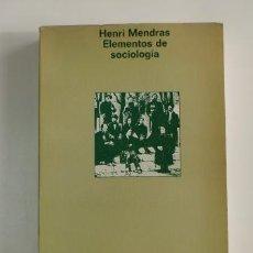 Libros de segunda mano: ELEMENTOS DE SOCIOLOGÍA.- HENRI MENDRAS. Lote 73496783